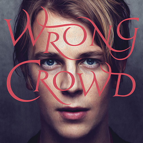 Wrong Crowd (Deluxe) von Tom Odell