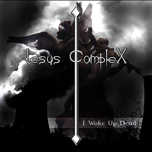 I Woke up Dead de Jesus Complex