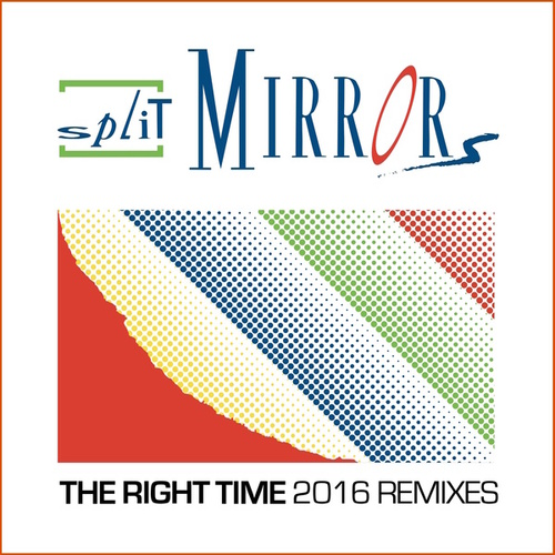 The Right Time 2016 (Remixes) von Split Mirrors