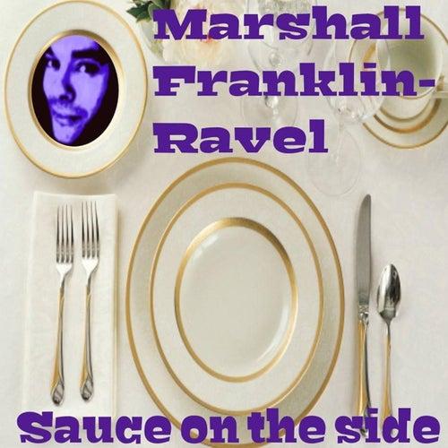 Sauce on the Side de Marshall Franklin-Ravel