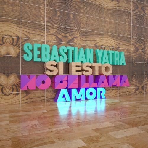 Si Esto No Se Llama Amor de Sebastián Yatra