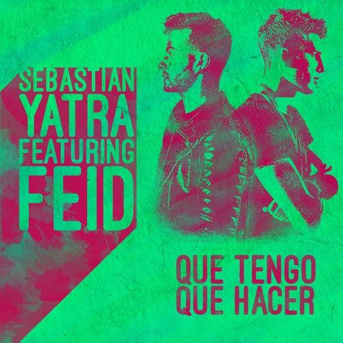 Que Tengo Que Hacer (feat. Feid) de Sebastián Yatra
