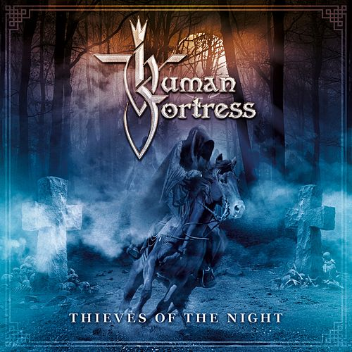 Thieves of the Night by Human Fortress