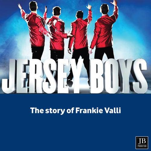Jersey Boys (The Story of Frankie Valli) by Frankie Valli & The Four Seasons