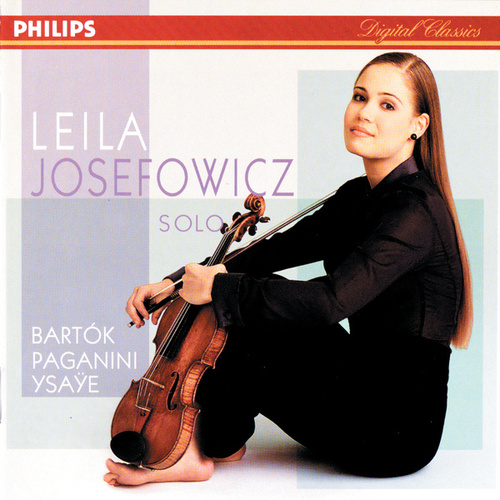 Bartok/Paganini/Ysaye/Schubert etc.: Sonata for Solo Violin etc. by Leila Josefowicz