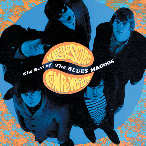Kaliedescope Compendium - The Best Of The Blues Magoos by The Blues Magoos