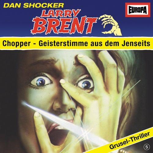 05/Chopper - Geisterstimme aus dem Jenseits by Larry Brent