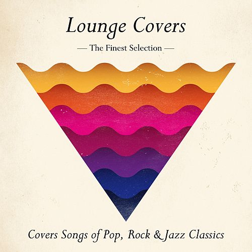 Lounge Covers von Various Artists