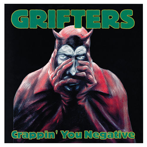 Crappin' You Negative de The Grifters