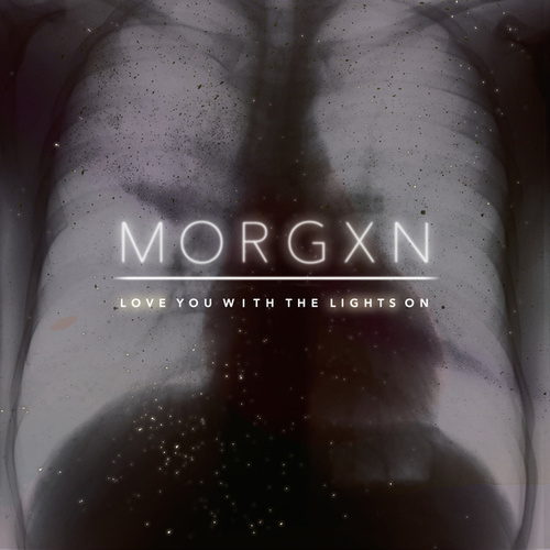 love you with the lights on de morgxn