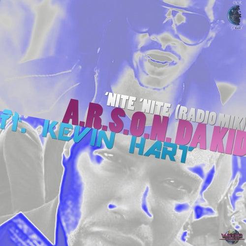 'Nite 'Nite! (feat. Kevin Hart) (Radio Mix) by A.R.S.O.N. Da Kid