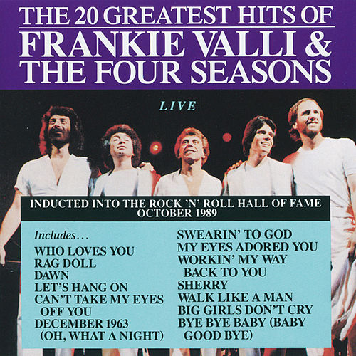 20 Greatest Hits - Live by Frankie Valli & The Four Seasons