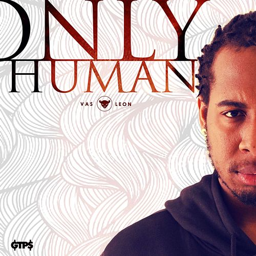 Only Human by Vas Leon