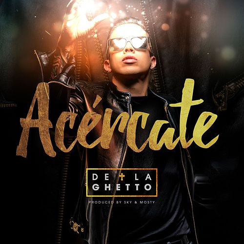 Acercate by De La Ghetto