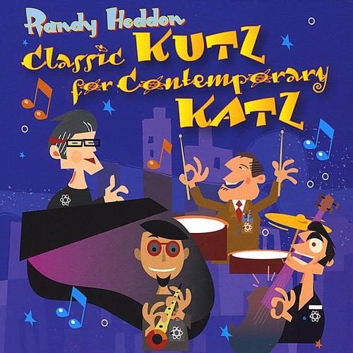 Classic Kutz for Contemporary Katz de Randy Heddon