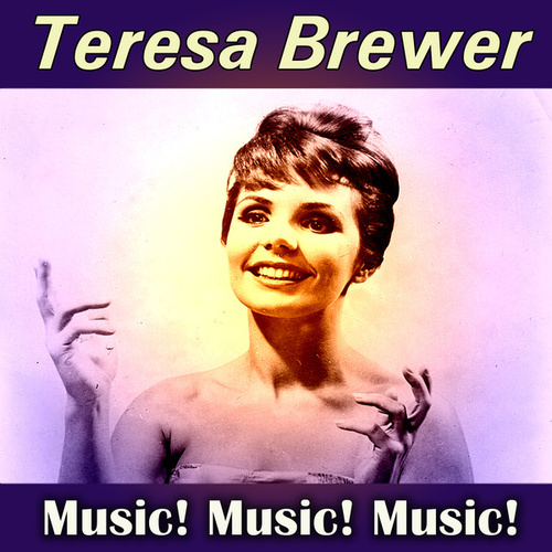 Music! Music! Music! by Teresa Brewer