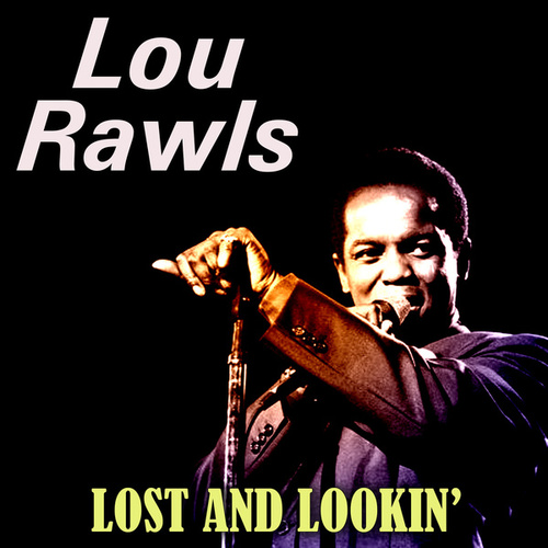 Lost and Lookin' von Lou Rawls