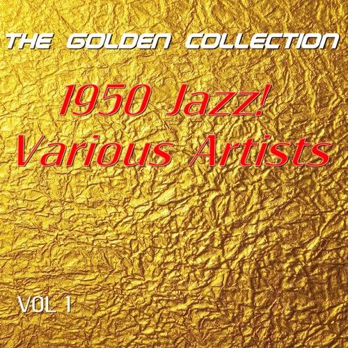 1950 Jazz! The Golden Collection, Vol.1 de Various Artists