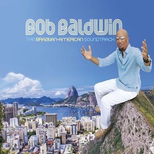 The Brazilian-American Soundtrack de Bob Baldwin
