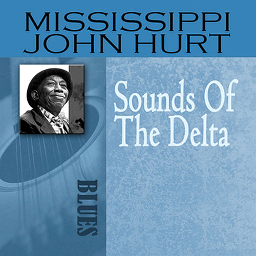 Sounds Of The Delta de Mississippi John Hurt