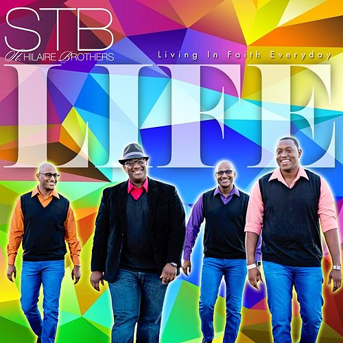 L.I.F.E. (Living in Faith Everyday) de St Hilaire Brothers
