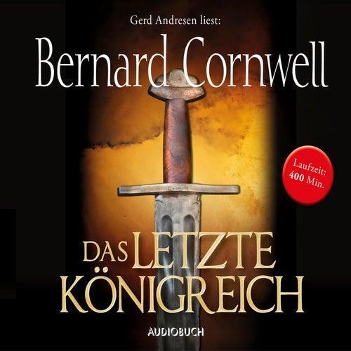 Das letzte Königreich - Teil 1 der Wikinger-Saga (Gekürzte Lesung) von Bernard Cornwell