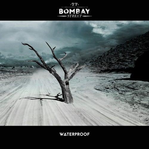 Waterproof by 77 Bombay Street