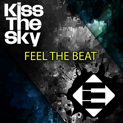 Feel The Beat by Kiss The Sky