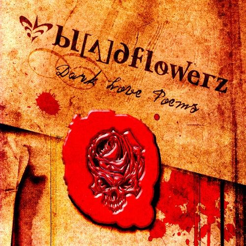 Dark Love Poems by Bloodflowerz : Napster