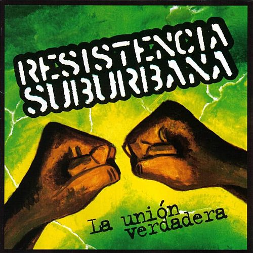 La Union Verdadera by Resistencia Suburbana