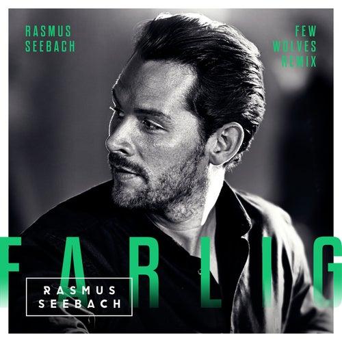 Farlig (Few Wolves Remix) by Rasmus Seebach