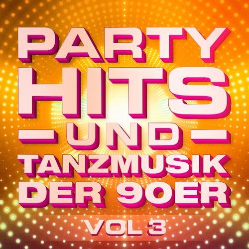 Partyhits und Tanzmusik der 90er, Vol. 3 by Tanzmusik der 90er