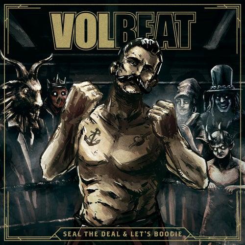 Seal The Deal & Let's Boogie de Volbeat