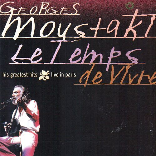 Le temps de vivre (Greatest Hits Live In Paris) de Georges Moustaki