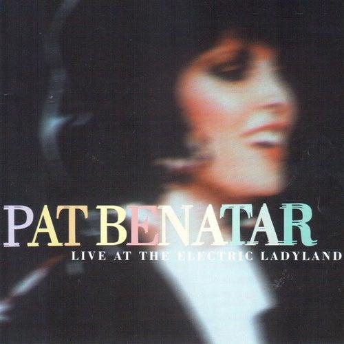 Live At The Electric Ladyland von Pat Benatar