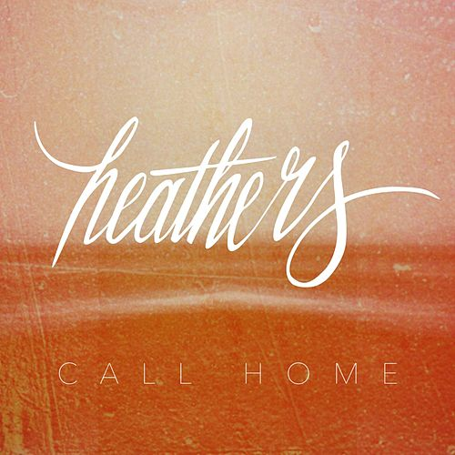 Call Home by Heathers