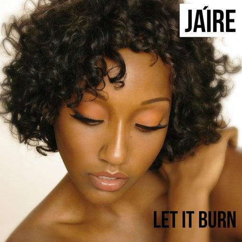 Let It Burn de Jaire