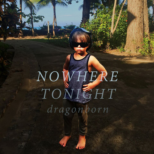 Nowhere Tonight von Dragonborn