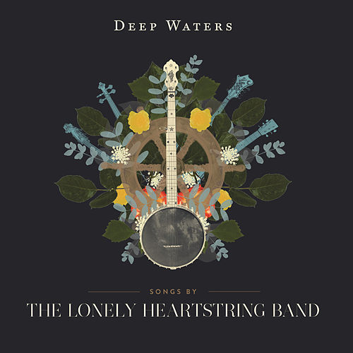 Deep Waters de The Lonely Heartstring Band