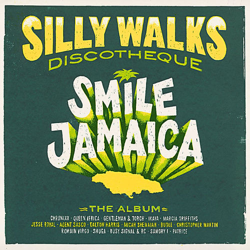 Silly Walks Discotheque - Smile Jamaica von Various Artists
