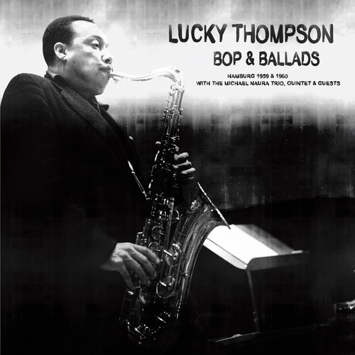 Bop & Ballads by Lucky Thompson