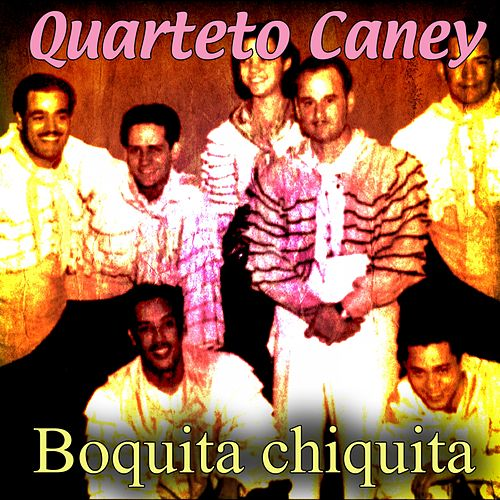 Boquita chiquita de Cuarteto Caney