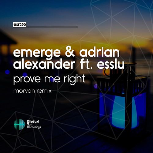 Prove Me Right [ Remixes ] de Adrian Alexander