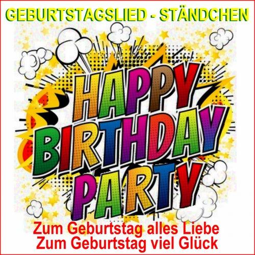 Geburtstagslied, Ständchen, Happy Birthday Party (Zum Geburtstag alles Liebe, zum Geburtstag viel Glück) von Schmitti