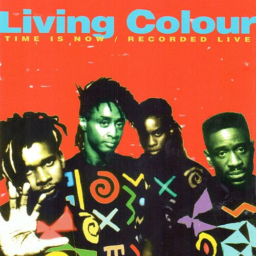Time Is Now (Recorded Live) von Living Colour