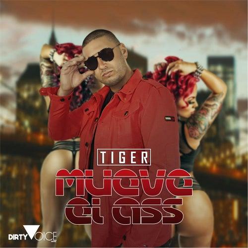Mueve el Ass by Tiger