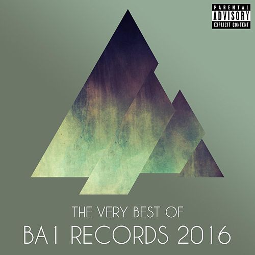 The Very Best of Ba1 Records 2016 von Various Artists
