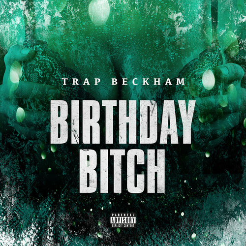 Birthday Bitch de Trap Beckham
