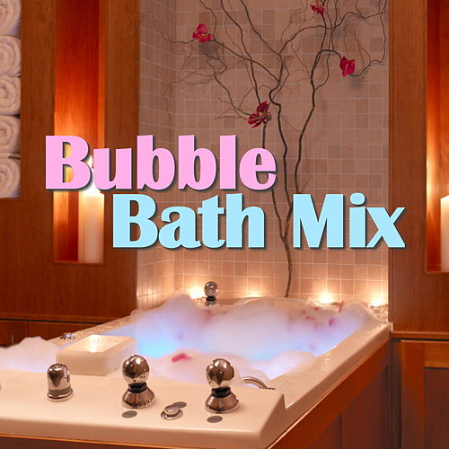 Bubble Bath Mix von Various Artists