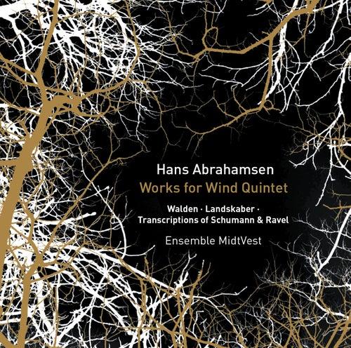 Hans Abrahamsen: Works & Transcriptions for Wind Quintet by Ensemble MidtVest